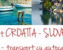 Circuit de 7 zile in CROATIA si SLOVENIA, la doar 285 EURO/pers. Transport cu autocar.